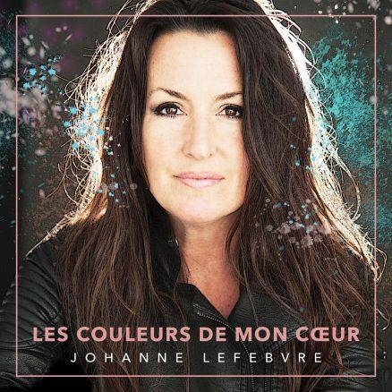 Johanne Lefebvre - Les couleurs de mon coeur